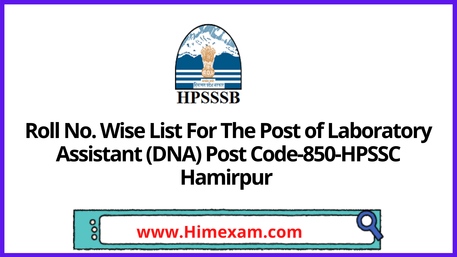 Roll No. Wise List For The Post of Laboratory Assistant (DNA) Post Code-850-HPSSC Hamirpur