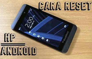cara reset smartphone android