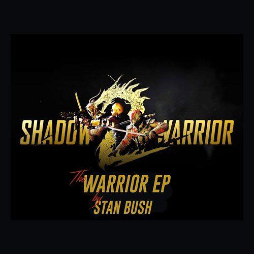STAN BUSH - SHADOW WARRIOR 2 Collector's Edition Soundtrack (2016) full