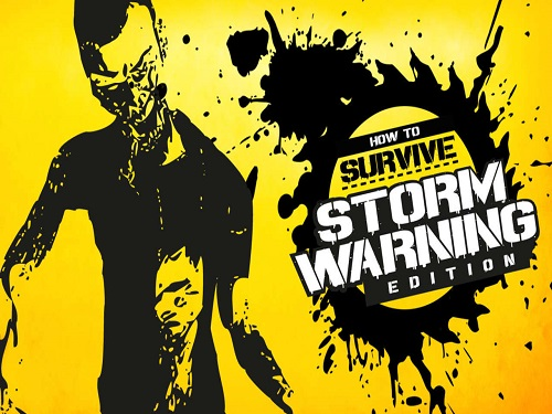 How to Survive Storm Warning Edition Game