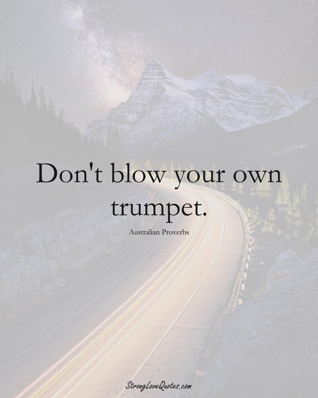 Don't blow your own trumpet. (Australian Sayings);  #AustralianSayings
