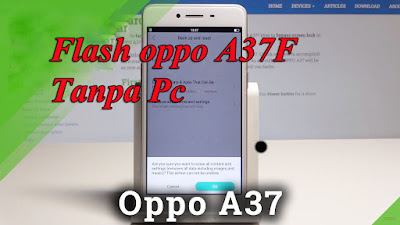 Cara Flash Oppo A37F tanpa Pc
