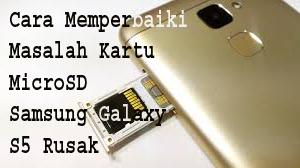 Cara Memperbaiki Masalah Kartu MicroSD Samsung Galaxy S5 Rusak 1