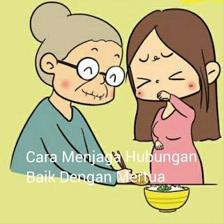 Cara menjaga hubungan baik dengan mertua