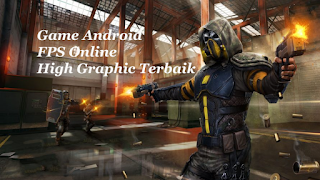Game Android FPS Online High Graphic Terbaik 2019