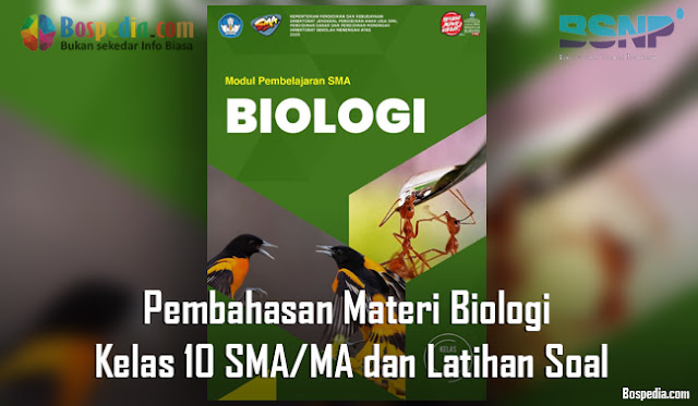 Pembahasan Materi Biologi Kelas 10 SMA/MA dan Latihan Soal