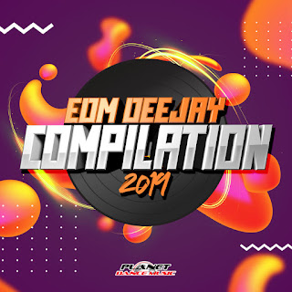 Various Artists - EDM Deejay Compilation 2019 [iTunes Plus AAC M4A]