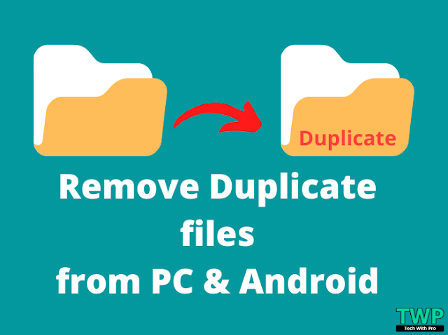 How To Remove Duplicate Files From PC & Android