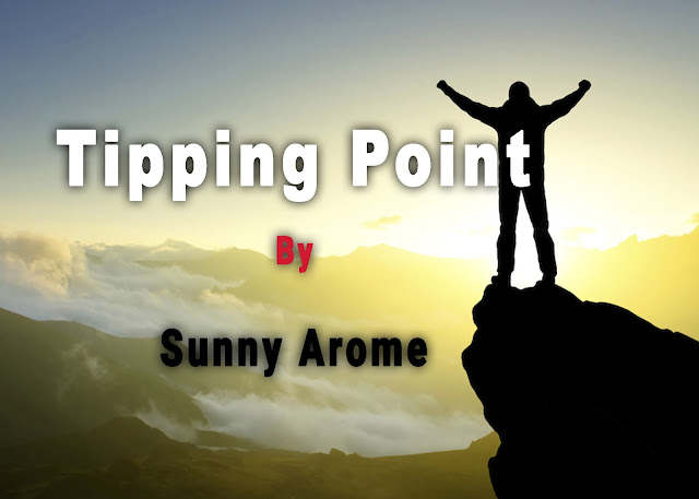 Tipping Point - By Sunny Arome