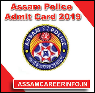 Assam Police Admit Card 2019 : Ministerial Staff 2,000 Posts Call Letter Download