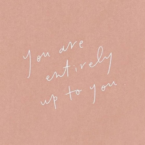 23 Self Love Quotes To Inspire You to Love Yourself More. Self Improvement Quotes via thenaturalside.com | you are entirely upto you | #selfcare #selflove #love #quotes