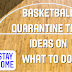 Basketball Quarantine Time; Ideas on what to do! (NEW MATERIAL CONSTANTLY ADDED)