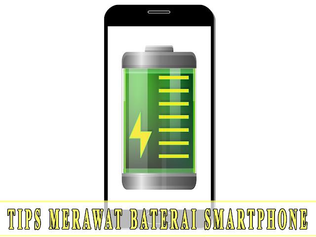 TIPS MERAWAT BATERAI SMARTPHONE