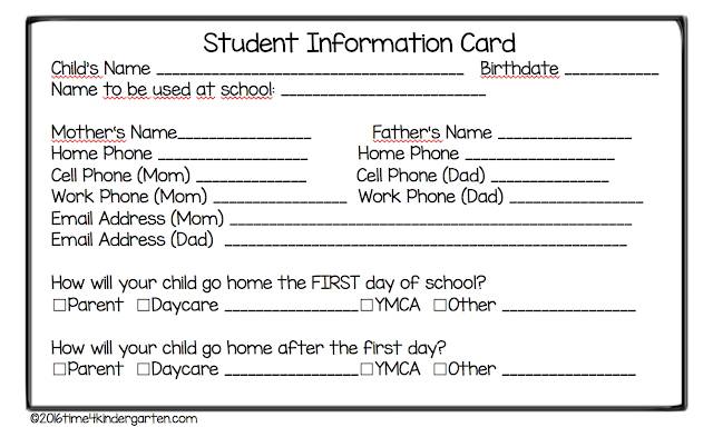 Student Information Card- Hand out at kindergarten orientation day.  This is great to have on the first day of school..  I keep on a ring next to my phone