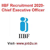 IIBF Recruitment 2020, Chief Executive Officer