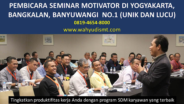 PEMBICARA SEMINAR MOTIVATOR DI YOGYAKARTA, BANGKALAN, BANYUWANGI  NO.1,  Training Motivasi di YOGYAKARTA, BANGKALAN, BANYUWANGI , Softskill Training di YOGYAKARTA, BANGKALAN, BANYUWANGI , Seminar Motivasi di YOGYAKARTA, BANGKALAN, BANYUWANGI , Capacity Building di YOGYAKARTA, BANGKALAN, BANYUWANGI , Team Building di YOGYAKARTA, BANGKALAN, BANYUWANGI , Communication Skill di YOGYAKARTA, BANGKALAN, BANYUWANGI , Public Speaking di YOGYAKARTA, BANGKALAN, BANYUWANGI , Outbound di YOGYAKARTA, BANGKALAN, BANYUWANGI , Pembicara Seminar di YOGYAKARTA, BANGKALAN, BANYUWANGI