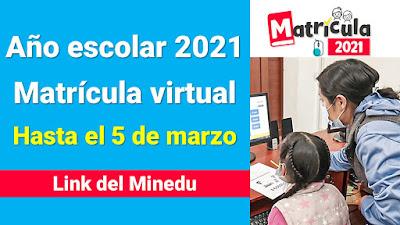 Matrícula escolar 2021: Inscripcion virtual en colegios hasta el 5 de marzo