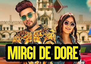 Mirgi De Dore Lyrics – B Star , Khush Dil