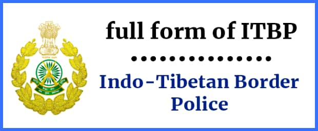 Full form of ITBP- Indo-Tibetan Border Police