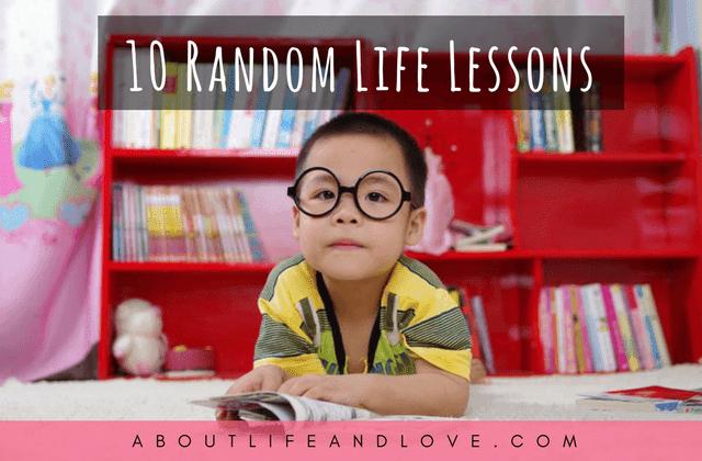 10 Random Life Lessons