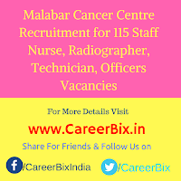 Malabar Cancer Centre Recruitment for 115 Staff Nurse, Radiographer, Technician, Officers Vacancies