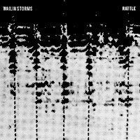 Wailin Storms - Rattle