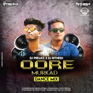 Oore Murkad ( Dance Mix ) - Dj Preakz X Dj Rithesh