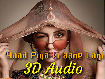 3d audio songs download  •  Hinditracks • Yaad Piya Ki Aane Lagi Lyrics • Yaari lyrics • surma lyrics in hindi • Bombay to Punjab lyrics in Hindi • Smile Deke Dekho Lyrics • Nok Jhok Lyrics • Haaye Ve Lyrics • Laal Ghaghra Lyrics • Ja Ja Ja Lyrics in Hindi • sab kushal mangal lyrics in hindi • Duji Vaar Pyar Lyrics in Hindi • Yaari lyrics • jigliya lyrics in hindi - 3d song download for headphone -
