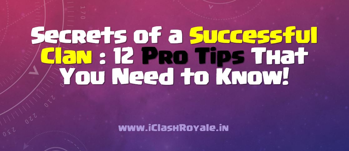 secrets_of_a_successful_clash_royale_clan