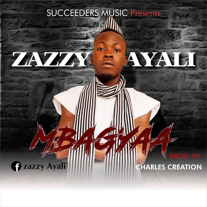 Zazzy Ayali _ Mbagyaa