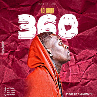 Adi Ruler -360 (Prod By Nelsononit)