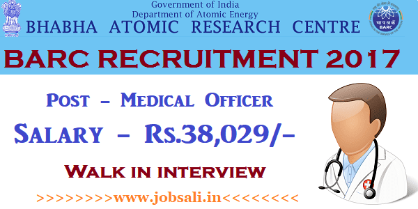 BARC Walk in interview, BARC Medical Officer Recruitment 2017, Govt jobs in Mumbai
