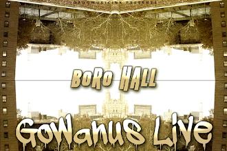 "Boro Hall - ""Gowanus Live""   @godbosskid"