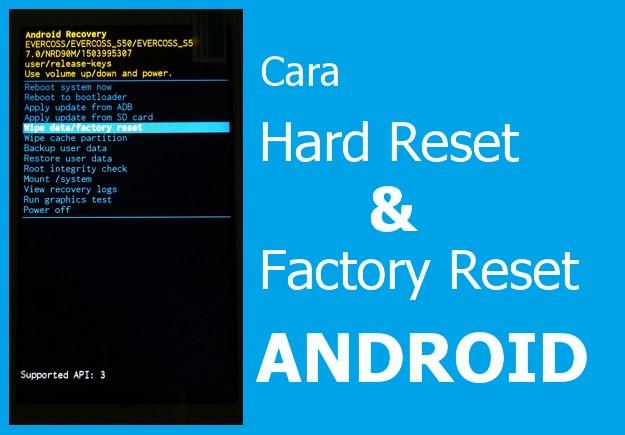 Cara Melakukan factory reset dan hard reset menggunakan mode Recovery dan test mode