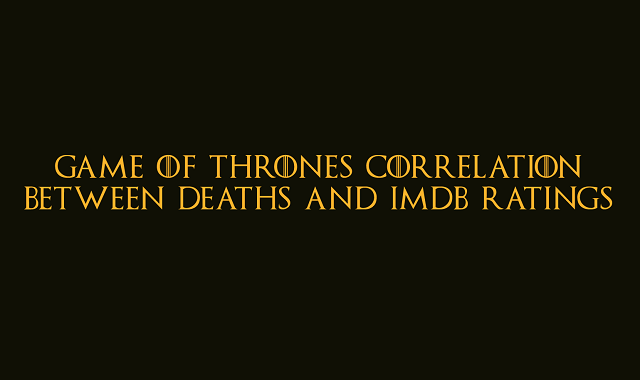 A song of Death and IMDb ratings: Game of Thrones