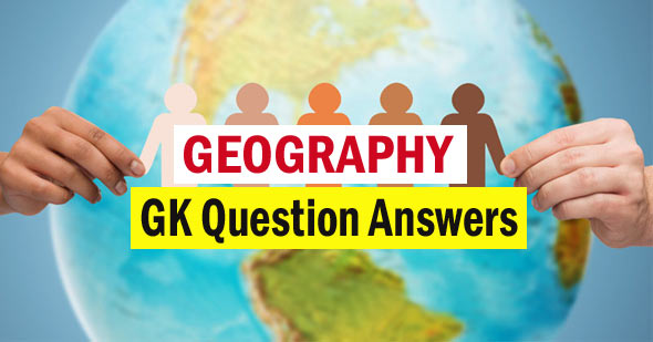 General Knowledge Questions on Geography