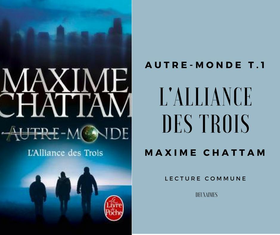 autre monde saga tome 1 l'alliance des trois Maximle Chattam Avis Critique livre Culture Deuxaimes