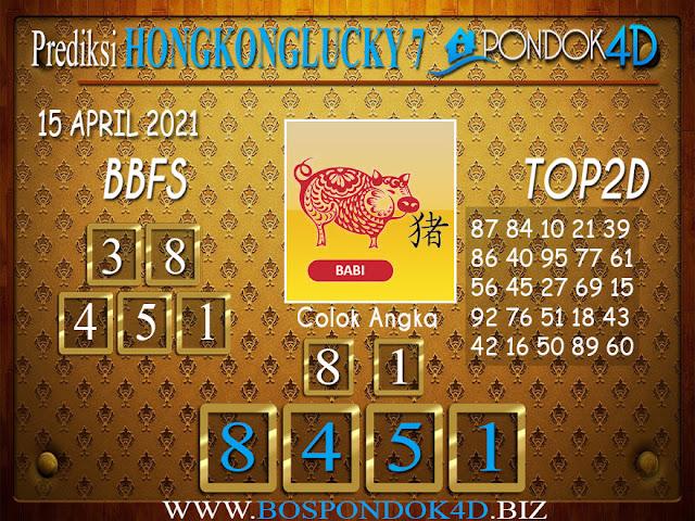 Prediksi Togel HONGKONG LUCKY7 PONDOK4D 15 APRIL 2021