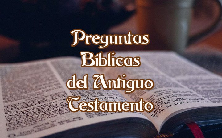 Preguntas Bíblicas del Antiguo Testamento