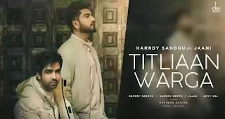 Titliaan Warga Lyrics in English - Harrdy Sandhu x Jaani
