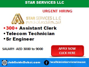 Career for Field Telecom Technician, Senior Engineer Electrical ,Assistant clerk job in Dubai at Star Services LLC