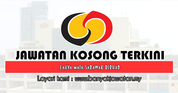 Jawatan Kosong 2019 di Cahya Mata Sarawak Berhad