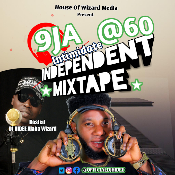 [Mixtape] DJ HIDEE 9JA @60 INDEPENDENT MIXTAPE