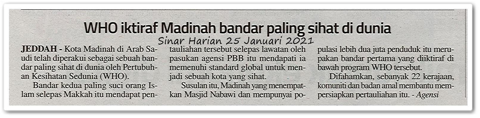 WHO iktiraf Madinah bandar paling sihat di dunia - Keratan akhbar Sinar Harian 25 Januari 2021