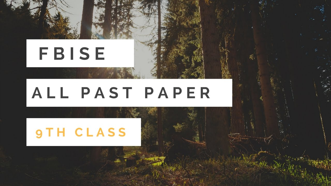 FBISE Past Papers for 9th Class 2010-2017 All in One PDF | Top Study