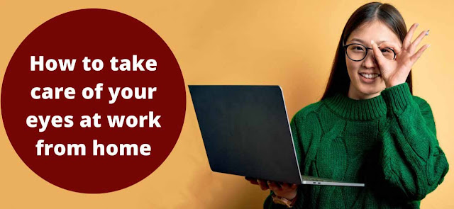 How to take care of your eyes at work from home