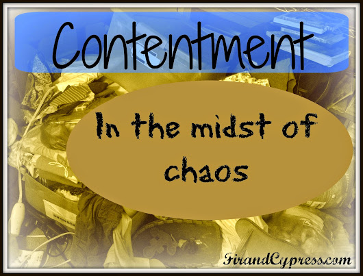Contentment in the Midst of Chaos