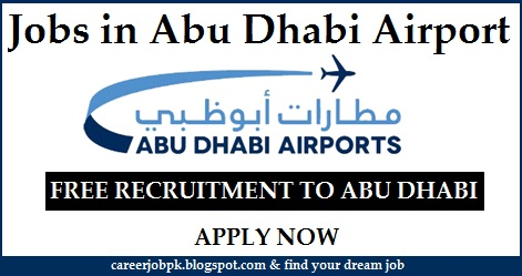 Jobs in Abu Dhabi Airport 2016