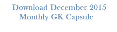 Download December 2015 Monthly GK Capsule for IBPS Clerk Mains Exam 2016 |Current Affair Pdf