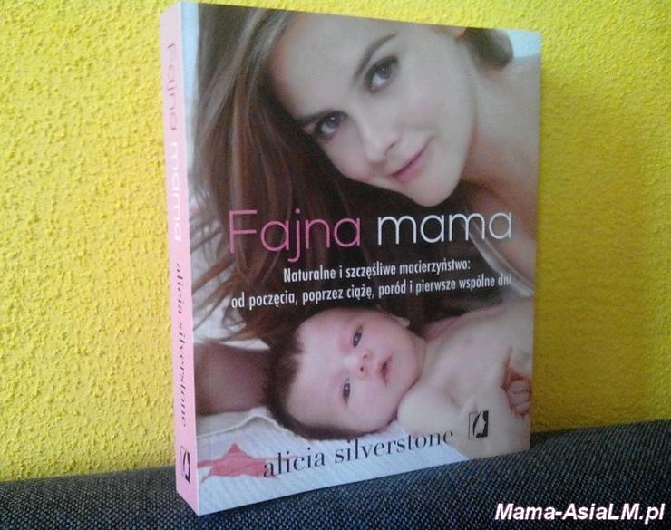 fajna mama - rcenzja książi dla rodziców - Alicja Silverstone